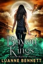 Bayou Kings ebook by