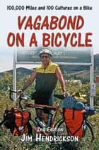 Vagabond on a Bicycle ebook by Jim Hendrickson
