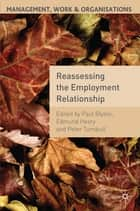 Reassessing the Employment Relationship ebook by Professor Paul Blyton,Professor Edmund Heery,Peter Turnbull