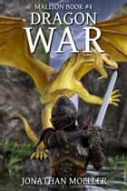Malison: Dragon War ebook by Jonathan Moeller