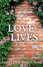 Love Lives ebook by Emlyn Rees, Josie Lloyd