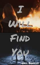 I Will Find You ebook by Gail Bradley