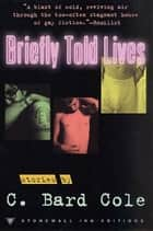 Briefly Told Lives ebook by C. Bard Cole