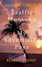Traffic Monsoon e My Advertising Pays - business online ebook by redditi passivi, rendite passive, revenue sharing,...