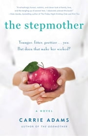 The Stepmother - A Novel ebook by Carrie Adams
