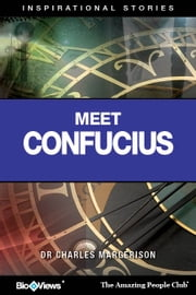 Meet Confucius - An eStory - Inspirational Stories ebook by Charles Margerison