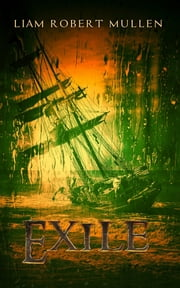 Exile. ebook by Liam Robert Mullen