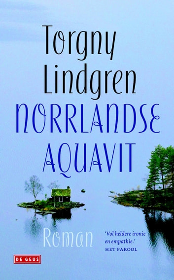 Norrlandse aquavit ebook by Torgny Lindgren