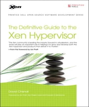 The Definitive Guide to the Xen Hypervisor (Adobe Reader) ebook by David Chisnall