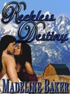 Reckless Destiny ebook by Madeline Baker
