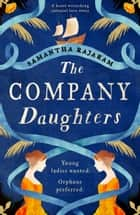 The Company Daughters - A heart-wrenching colonial love story ebook by