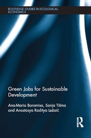 Green Jobs for Sustainable Development ebook by Ana-Maria Boromisa,Sanja Tišma,Anastasya Raditya Ležai?