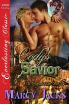 Cody's Savior ebook by Marcy Jacks