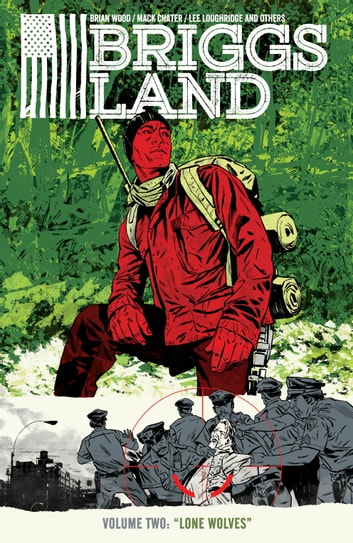 Briggs Land Volume 2: Lone Wolves ebook by Brian Wood