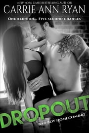 Dropout - A Bad Boy Homecoming Romance ebook by Carrie Ann Ryan
