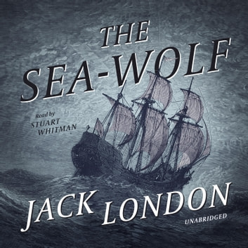 The Sea-Wolf audiobook by Jack London