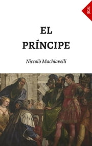El Príncipe ebook by Niccolò Machiavelli,Antonio Zozaya