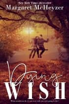 Dying Wish ebook by Margaret McHeyzer