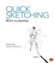 Quick Sketching with Ron Husband ebook by Ron Husband