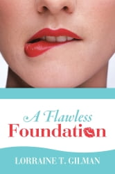 A Flawless Foundation ebook by Lorraine T. Gilman