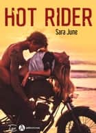 Hot Rider ebook by Sara June