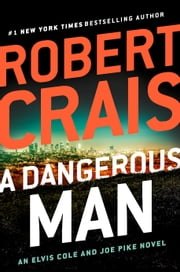 A Dangerous Man ebook by Robert Crais