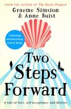 Two Steps Forward - a tale of love, self-acceptance and blisters ebooks by Graeme Simsion, Anne Buist