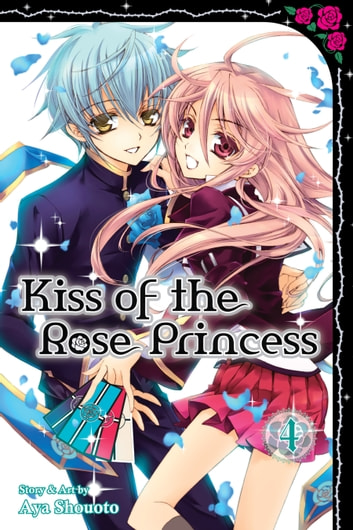 Kiss of the Rose Princess, Vol. 4 ebook by Aya Shouoto