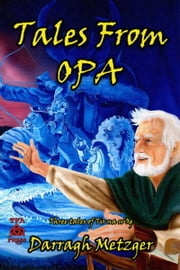Tales from Opa: Three Tales of Tir na n'Og ebook by Darragh Metzger