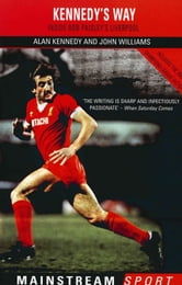 Inside Bob Paisley's Liverpool - Kennedy's Way ebook by John Williams