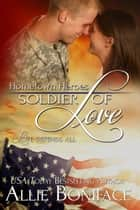 Soldier of Love ebook by Allie Boniface