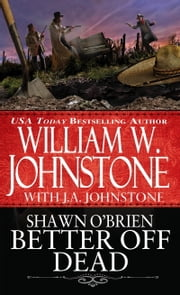 Better off Dead ebook by William W. Johnstone,J.A. Johnstone