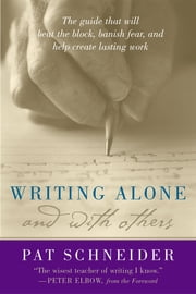 Writing Alone and with Others ebook by Pat Schneider,Peter Elbow