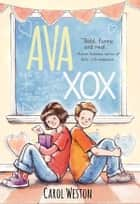 Ava XOX ebook by Carol Weston