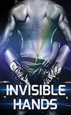 Invisible Hands ebook by Stacy White