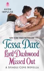 Lord Dashwood Missed Out ebook by Tessa Dare