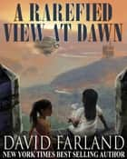 A Rarefied View At Dawn ebook by David Farland