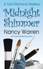 Midnight Shimmer, A Toni Diamond Mystery ebook by Nancy Warren