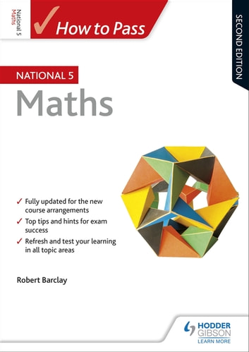 How to Pass National 5 Maths: Second Edition ebook by Bob Barclay