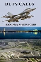 Duty Calls ebook by Sandra McGregor