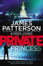 Private Princess - (Private 14) ebook by James Patterson