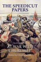 The Speedicut Papers Book 8 (1895-1900) - At War with Churchill ebook by Christopher Joll