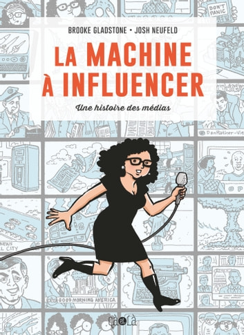 La machine à influencer ebook by Brooke Gladstone