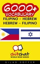 6000+ Vocabulary Filipino - Hebrew ebook by Gilad Soffer