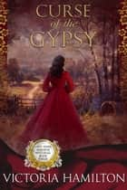Curse of the Gypsy eBook by Victoria Hamilton
