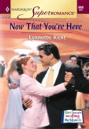 Now That You're Here ebook by Lynnette Kent
