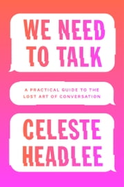 We Need to Talk - A Practical Guide to the Lost Art of Conversation ebook by Kobo.Web.Store.Products.Fields.ContributorFieldViewModel