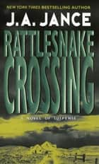 Rattlesnake Crossing - A Joanna Brady Mystery ebook by
