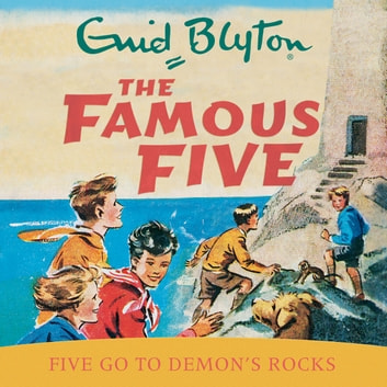 Five Go To Demon's Rocks - Book 19 audiobook by Enid Blyton