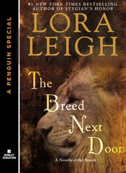 The Breed Next Door - A Novella of the Breeds: A Penguin eSpecial from Berkley Sensation ebook by Lora Leigh
